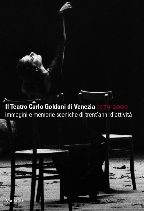 Il Teatro Carlo Goldoni di Venezia 1979-2009